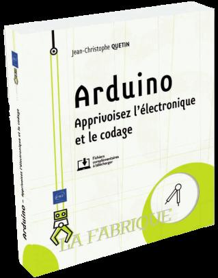 Livre : Arduino, Apprivoisez l'électronique et le codage (Editions ENI)