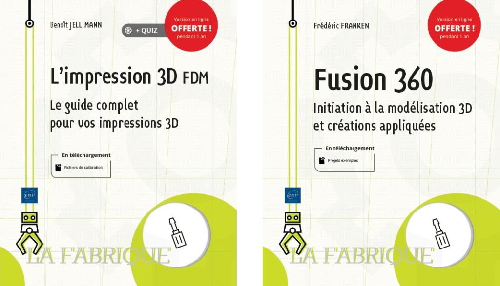 """Livres """"L'impression 3D FDM - Le guide complet pour vos impressions 3D"""" et """"Fusion 360 -Initiation à la modélisation 3D et créations appliquées"""""""