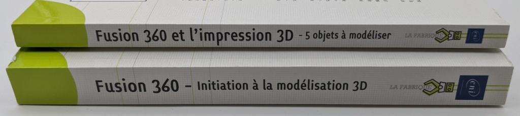 """Livres sur la tranche : """"Fusion 360 - Initiation à la modélisation 3D"""" et """"Fusion 360 et l'impression 3D - 5 objets à modéliser"""""""